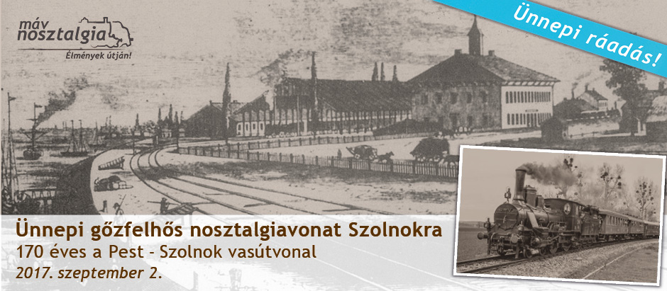 170 éves a Pest–Szolnok vasútvonal