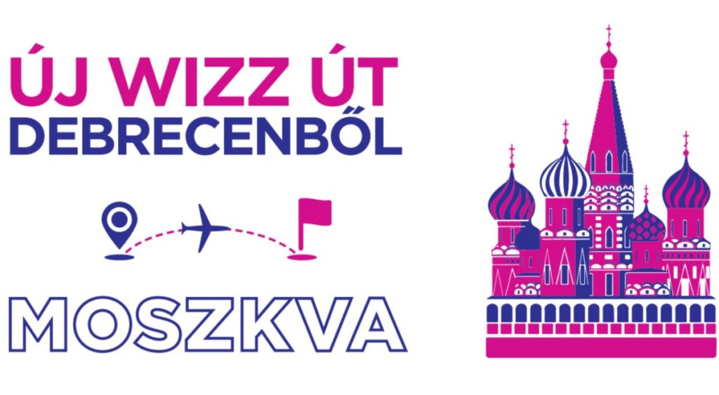 Debrecen-Moszkva a Wizz Air új útvonala